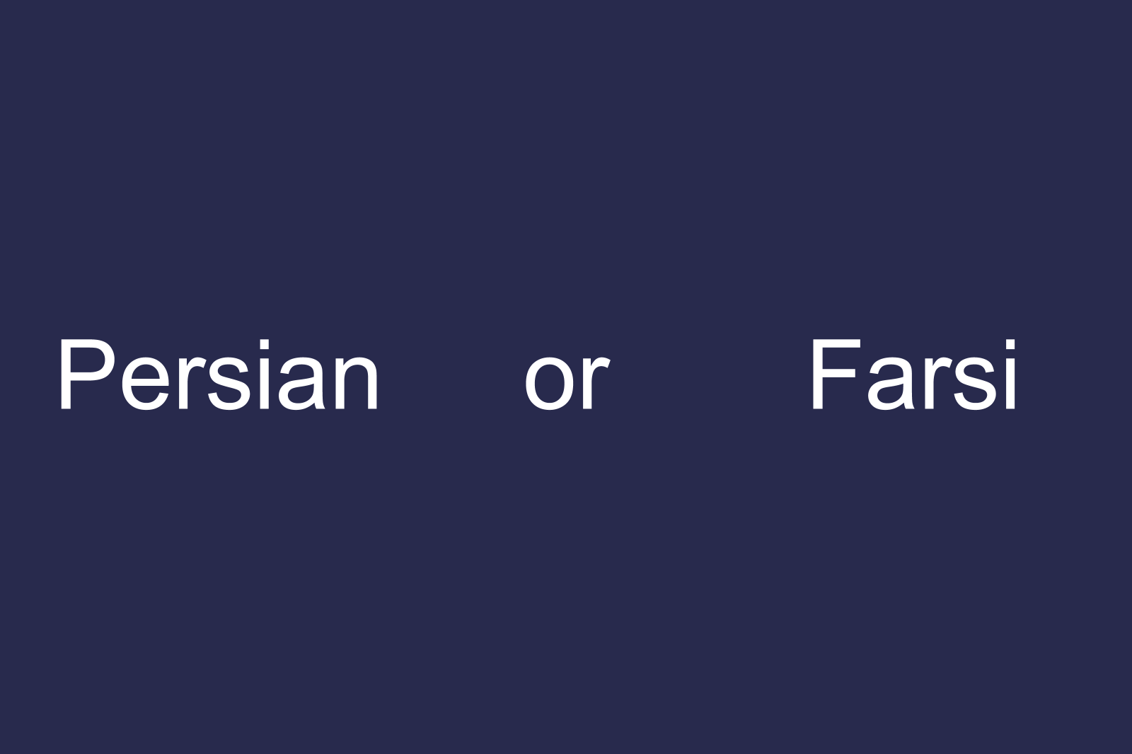 What is the difference between Persian and Farsi?